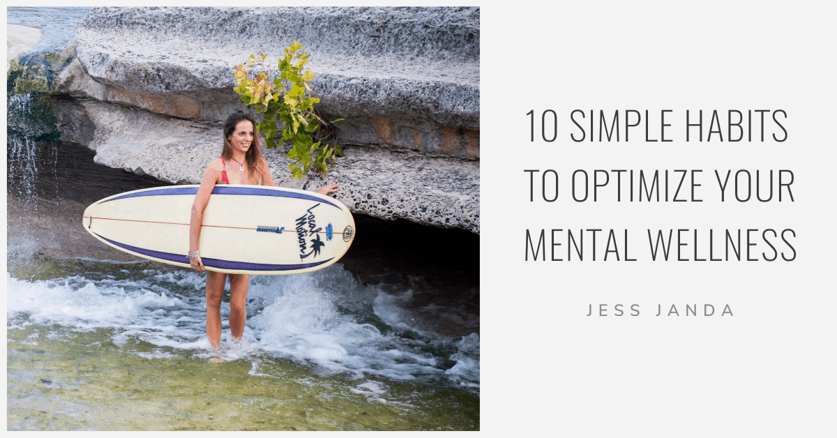 10 Simple Habits To Optimize Your Mental Wellbeing